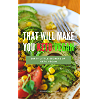 That Will Make You Keto Vegan:  Dirty Little Secrets of Keto Vegan (English Edition)