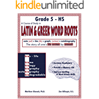 A Course of Study in LATIN AND GREEK WORD ROOTS, Grade 5 - High School