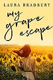 My Grape Escape: (The Grape Series Book 4)