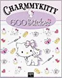 Charmmy Kitty. 600 sticker. Con adesivi. Ediz. illustrata