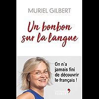 Un bonbon sur la langue: On n'a jamais fini d'apprendre le français ! (LA LIBRAIRIE VU)
