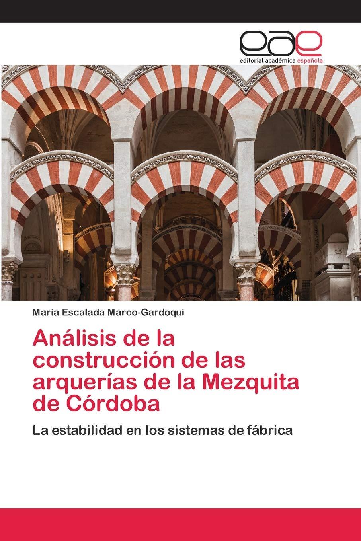 Análisis de la construcción de las arquerías de la Mezquita de ...