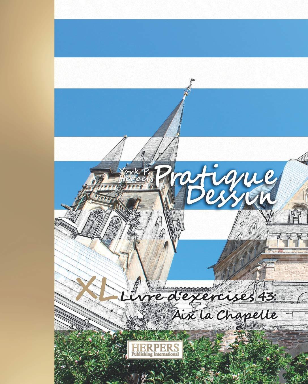 Pratique Dessin Xl Livre D Exercices 43 Aix La Chapelle