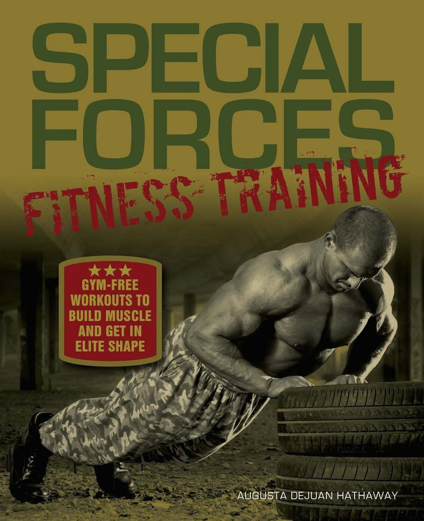 Download Special Forces Fitness Training: Gym-Free Workouts to Build Muscle and Get in Elite Shape PDF