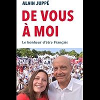 De vous à moi: Le bonheur d'être français (French Edition)