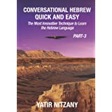 Conversational Hebrew Quick and Easy - PART III: The Most Innovative and Revolutionary Technique to Learn the Hebrew Language