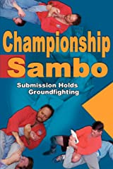Championship Sambo: Submission Holds and Groundfighting Paperback