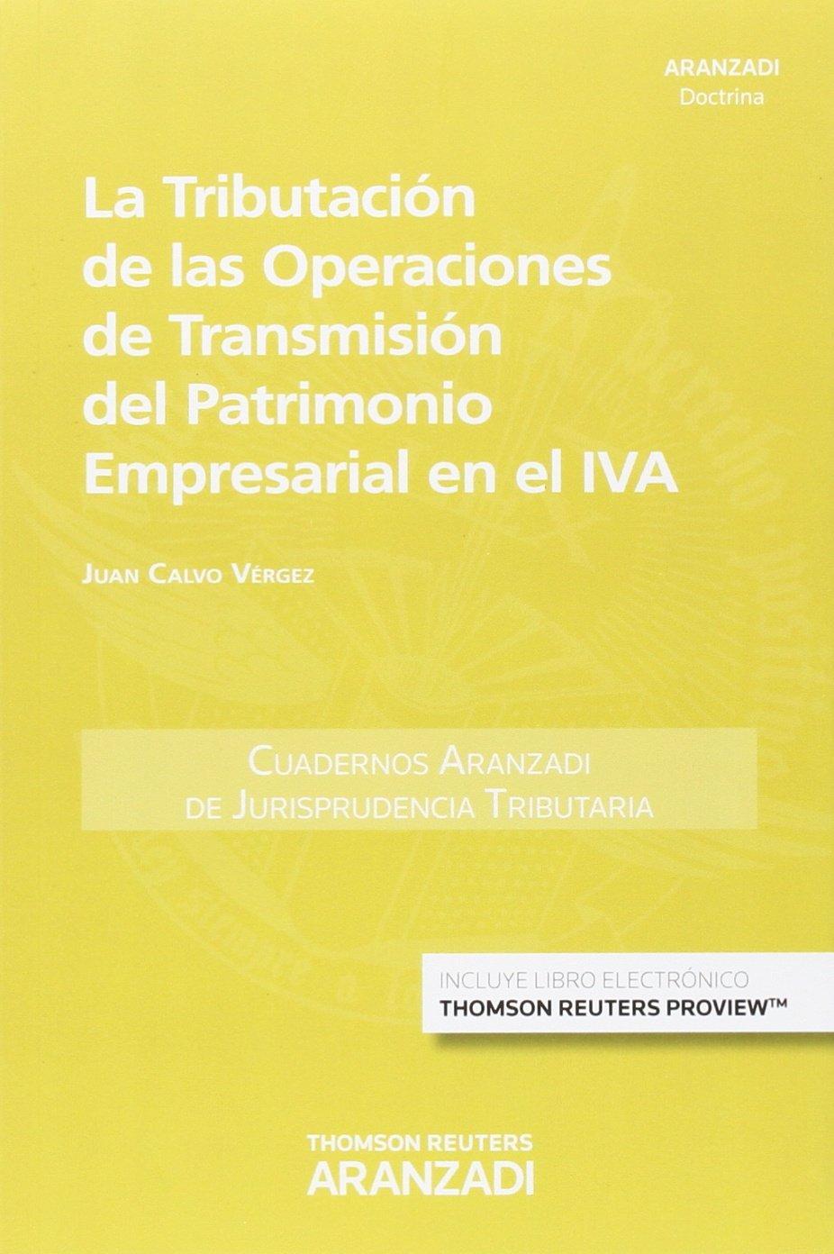 La tributación de las operaciones de transmisión del patrimonio empresarial en el IVA Papel + e-book Cuadernos - Jurisprudencia Tributaria: Amazon.es: Juan ...