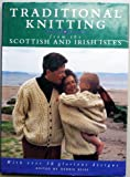 Traditional Knitting from the Scottish and Irish Isles : With Over 30 Glorious Designs