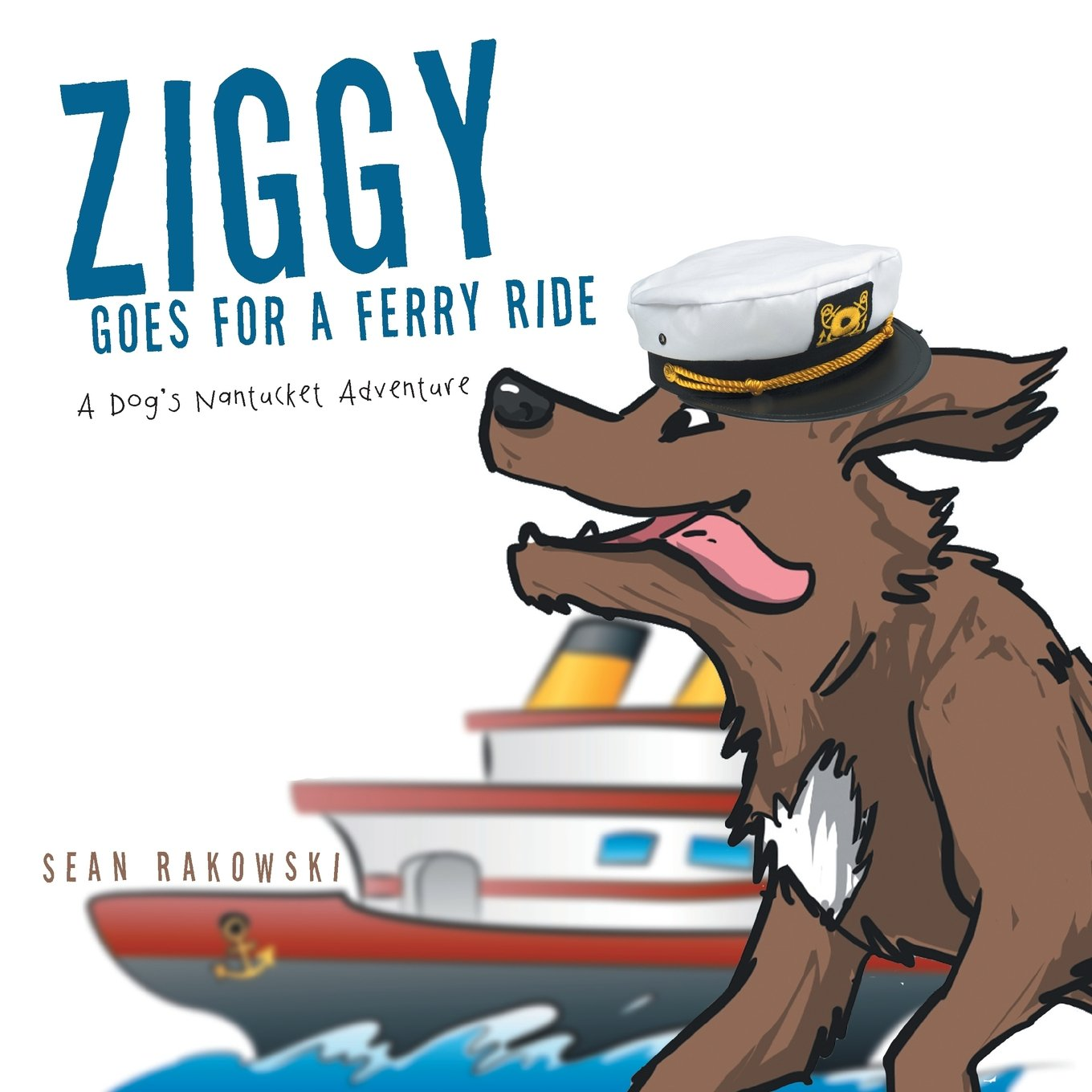 Read Online Ziggy Goes for a Ferry Ride: A Dog's Nantucket Adventure ebook