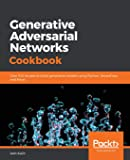 Generative Adversarial Networks Cookbook: Over 100 recipes to build generative models using Python, TensorFlow, and Keras