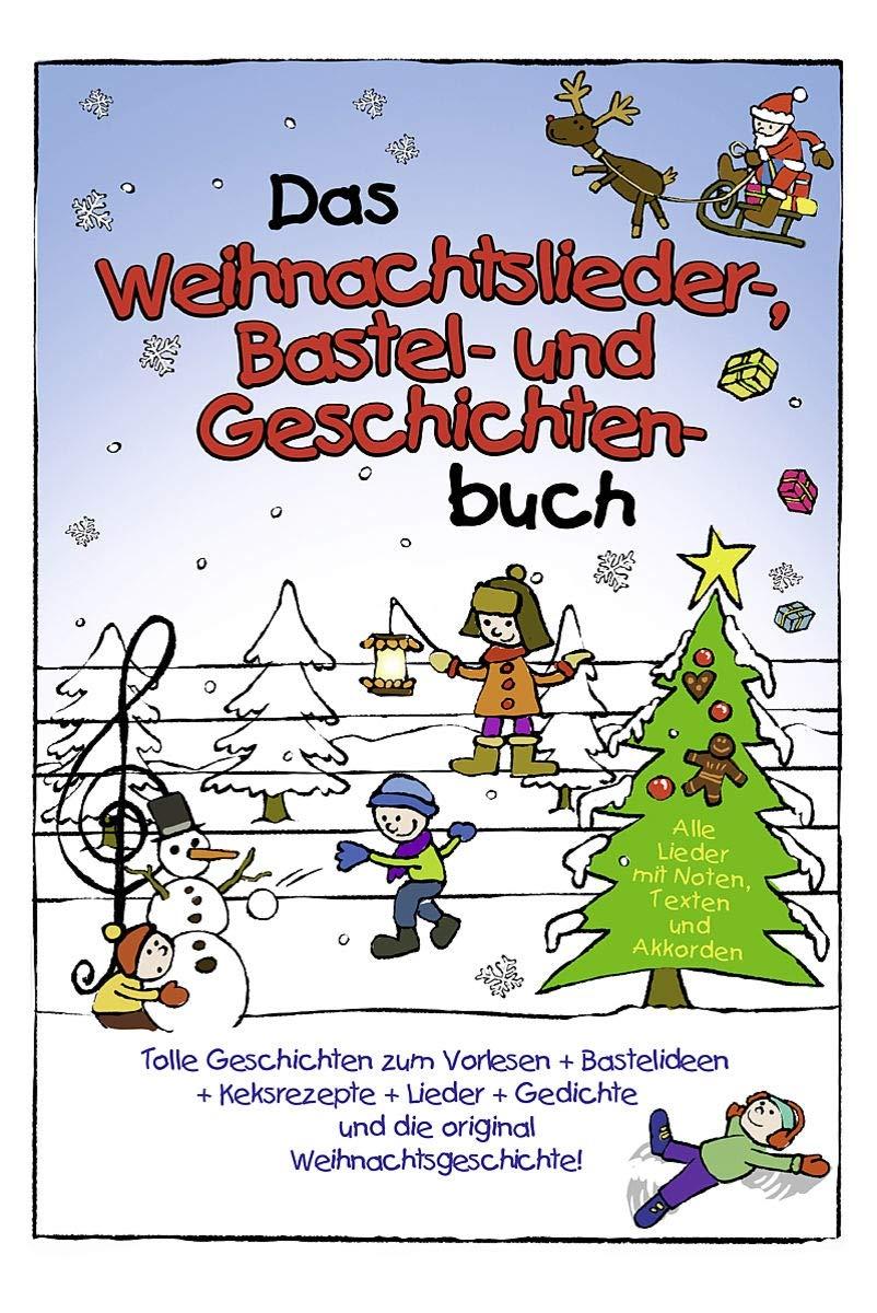 Lustige Weihnachtslieder.Das Weihnachtslieder Bastel Und Geschichten Buch Mit