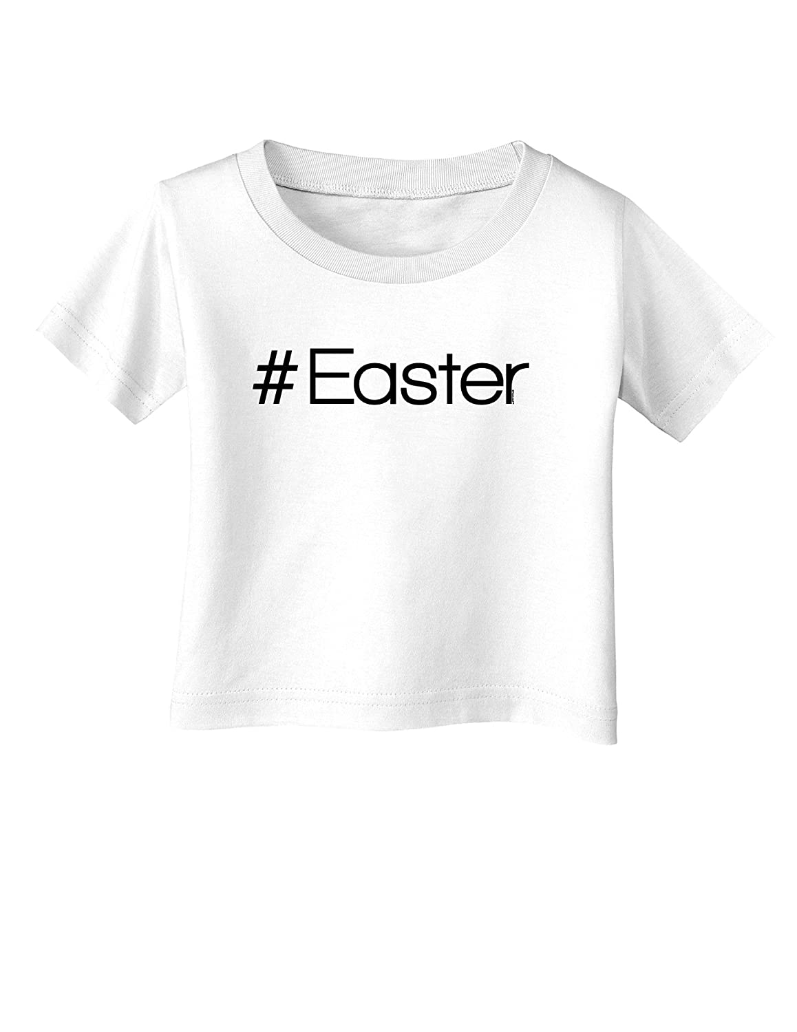TooLoud Hashtag Easter Infant T-Shirt