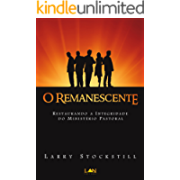 O Remanescente: Restaurando a integridade do ministério pastoral