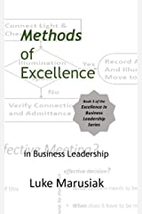 Methods of Excellence: in Business Leadership (Excellence in Business Leadership Book 3) Kindle Edition