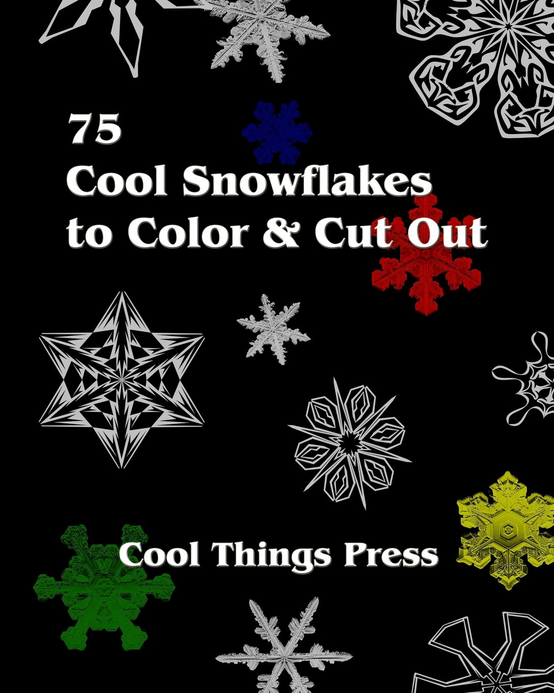 Download 75 Cool Snowflakes To Color & Cut Out: Folding, Coloring and Cutting for Kids pdf epub