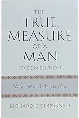 The True Measure of a Man, Prison Edition
