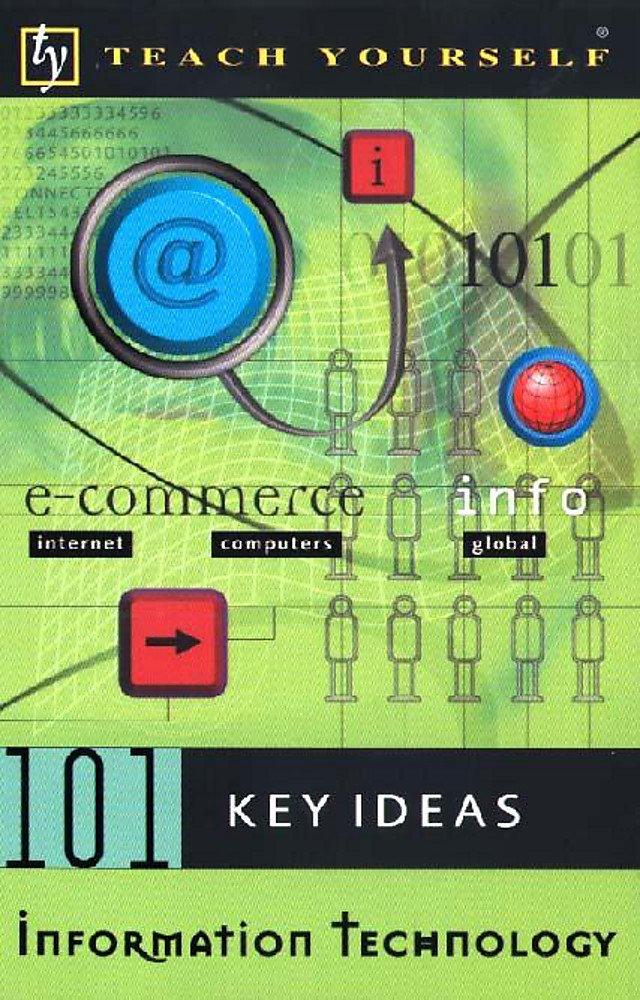 Download Information Technology (Teach Yourself 101 Key Ideas) PDF