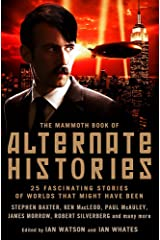 The Mammoth Book of Alternate Histories (Mammoth Books) Paperback