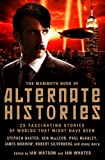 The Mammoth Book of Alternate Histories (Mammoth Books)