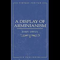 A Display of Arminianism (Vintage Puritan) (English Edition)