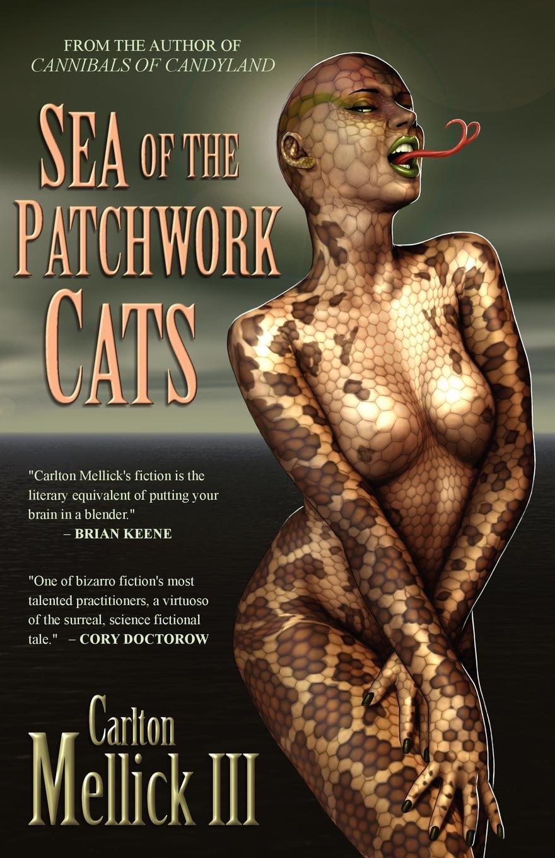 Amazon: Sea Of The Patchwork Cats (9781936383993): Carlton Mellick Iii:  Books