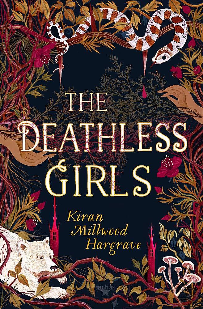 The Deathless Girls: Amazon.co.uk: Hargrave, Kiran Millwood: Books