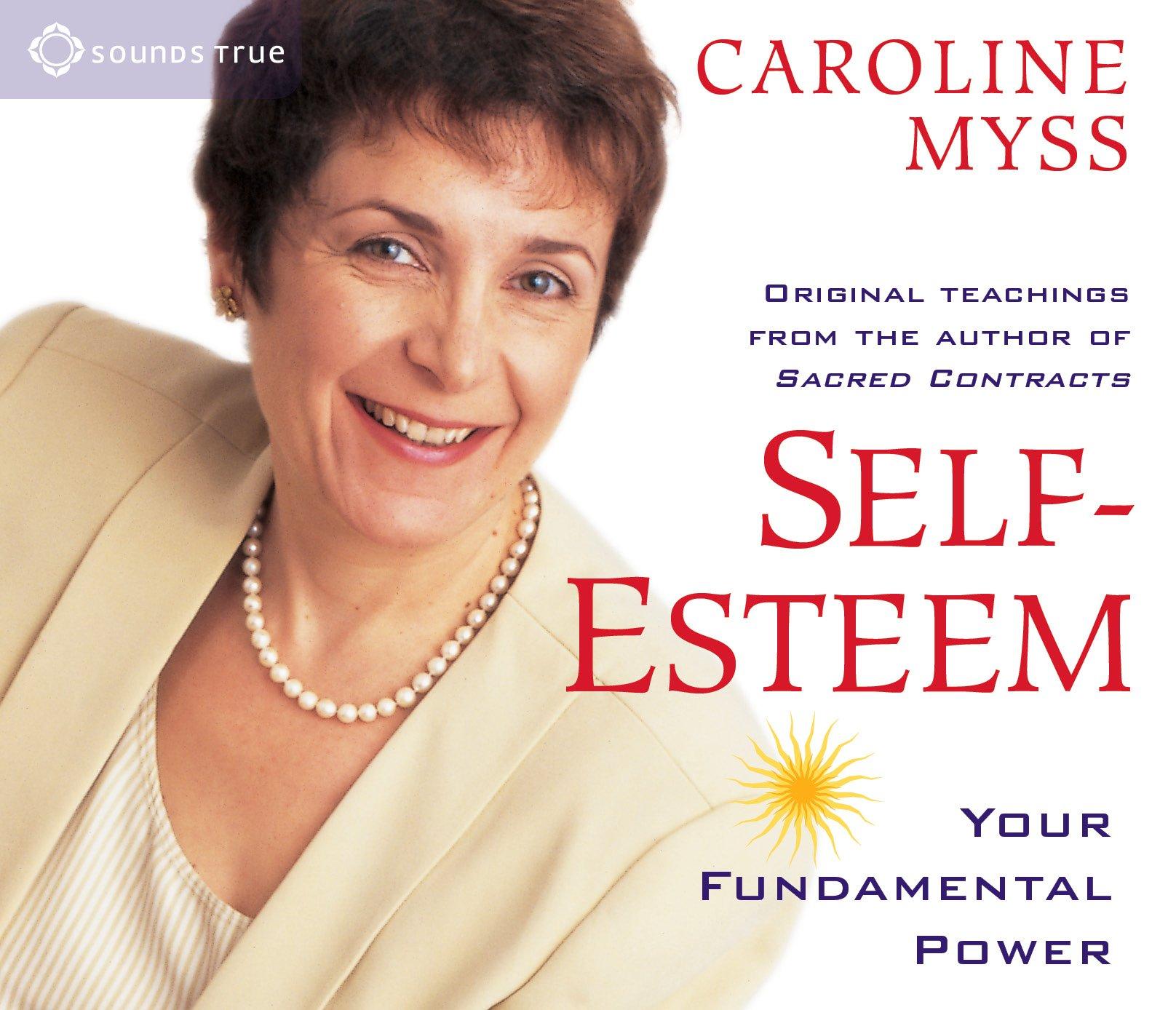 Self-Esteem: Your Fundamental Power: Caroline Myss: 9781591790341 ...