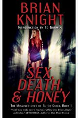 Sex, Death, and Honey (The Misadventures of Butch Quick) Paperback