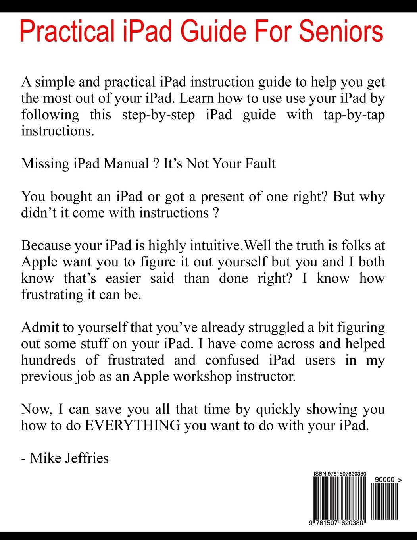 Practical Ipad Guide For Seniors Mike Jeffries 9781507620380