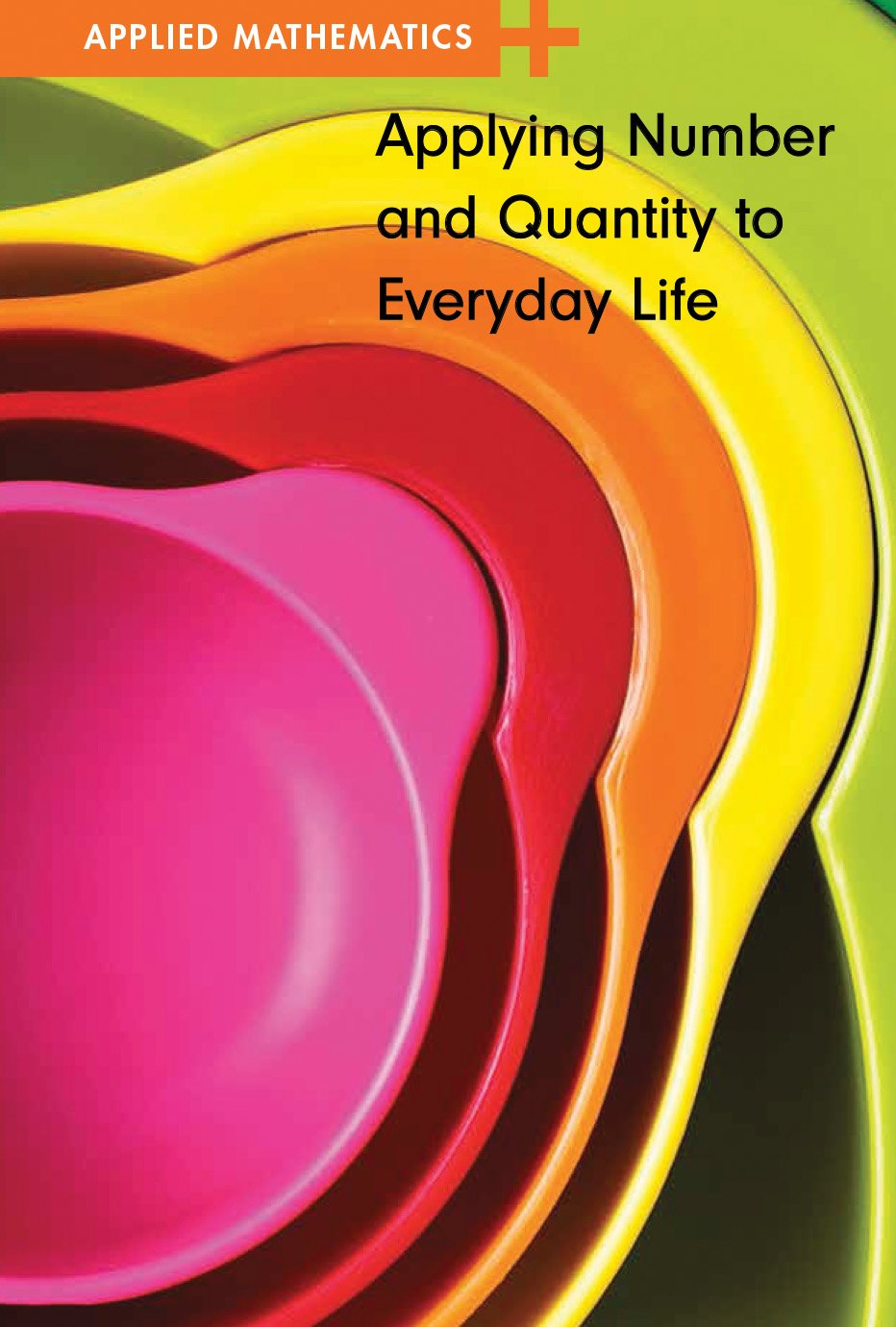 Applying Number and Quantity to Everyday Life (Applied Mathematics) ebook