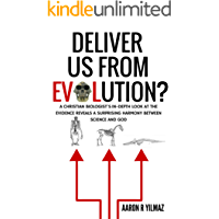 Deliver Us From Evolution?: A Christian Biologist's In-Depth Look at the Evidence Reveals a Surprising Harmony Between…