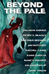 Beyond the Pale: A fantasy anthology Kindle Edition