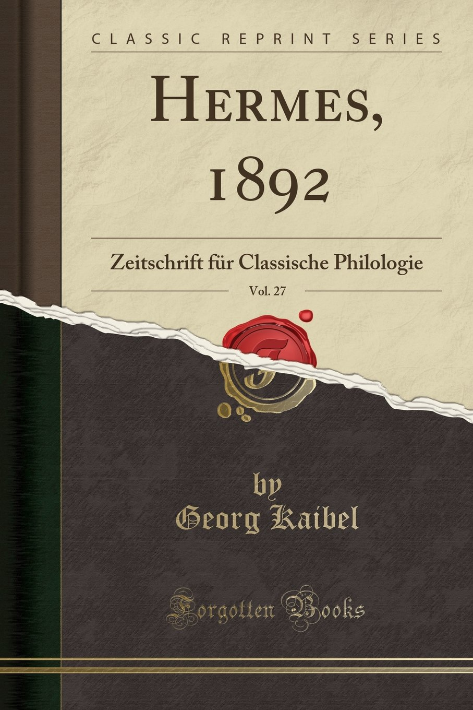 Download Hermes, 1892, Vol. 27: Zeitschrift für Classische Philologie (Classic Reprint) (German Edition) pdf
