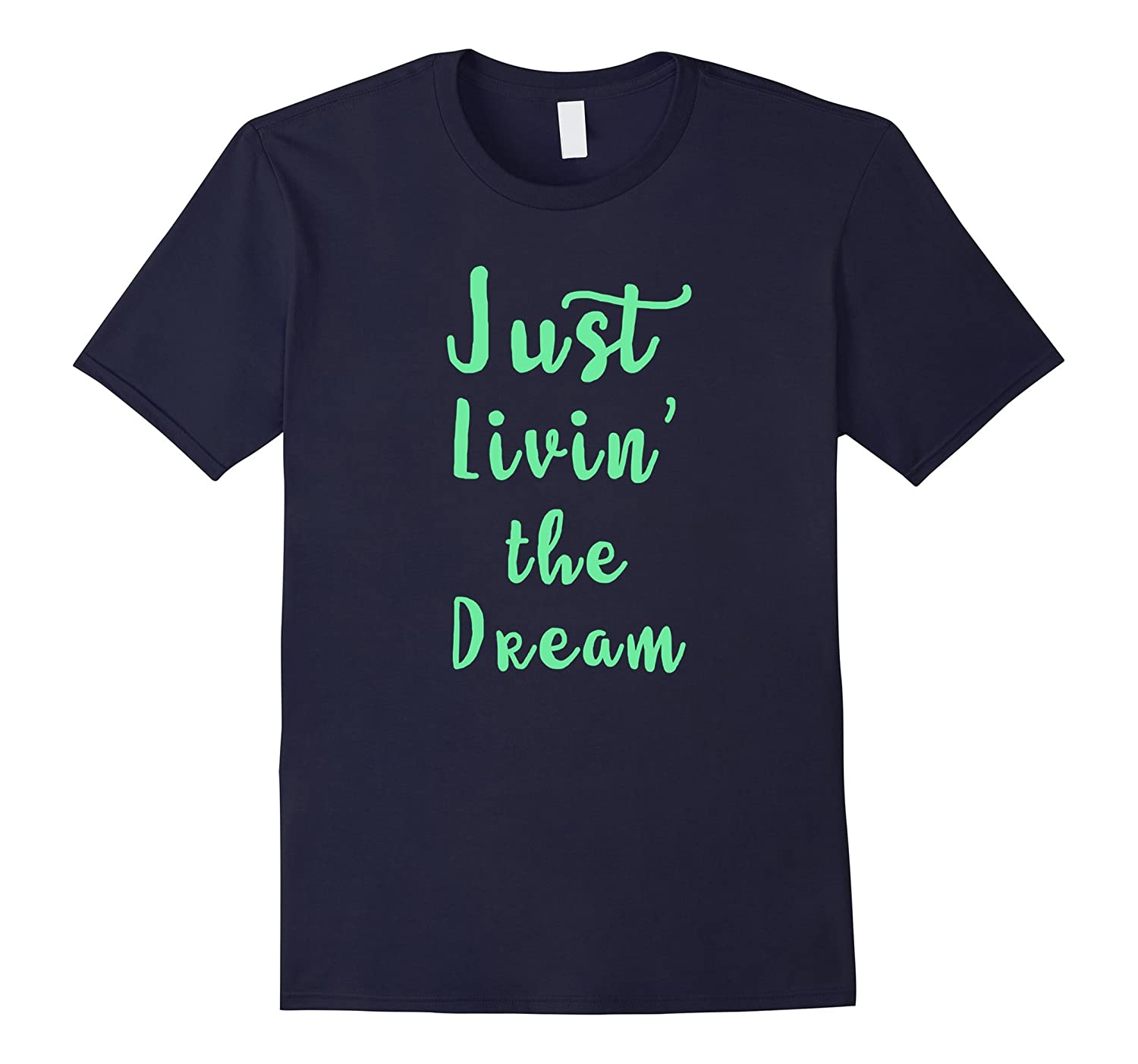 Awesome Day Tees Just Living The Dream Script Writing Shirt-TH