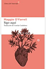 Sigo aquí (Libros del Asteroide nº 213) (Spanish Edition) Kindle Edition
