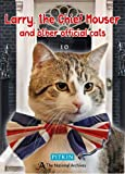 Larry, the Chief Mouser: And Other Official Cats