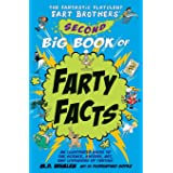 The Fantastic Flatulent Fart Brothers' Second Big Book of Farty Facts: An Illustrated Guide to the Science, History, Art, and