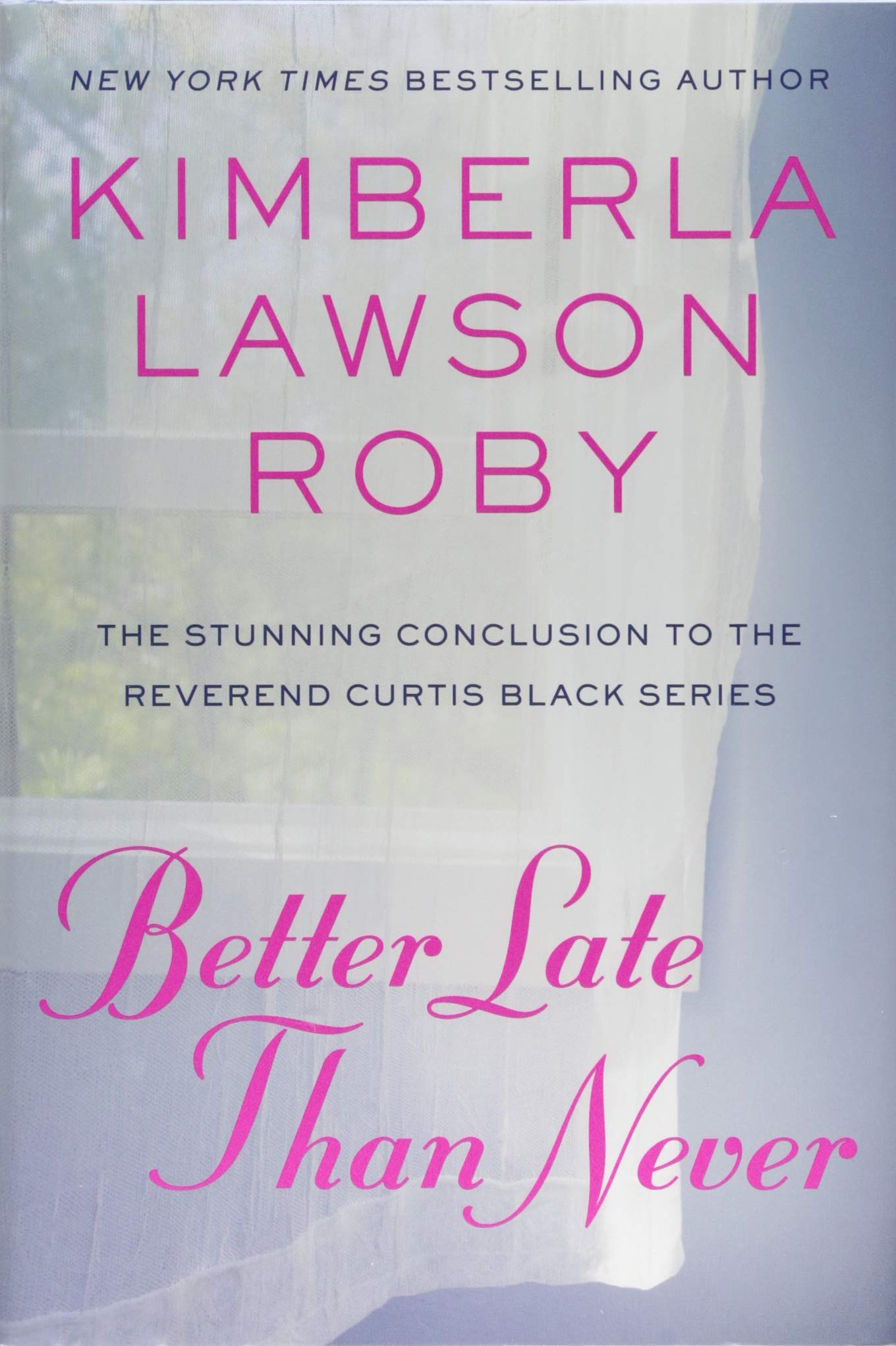 Amazon.com: Better Late Than Never (Reverend Curtis Black) (9781455569762):  Kimberla Lawson Roby: Books