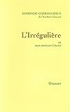 L'irrégulière : ou mon itinéraire Chanel (Littérature Française)