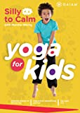 YogaKids, Vol. 3: Silly to Calm