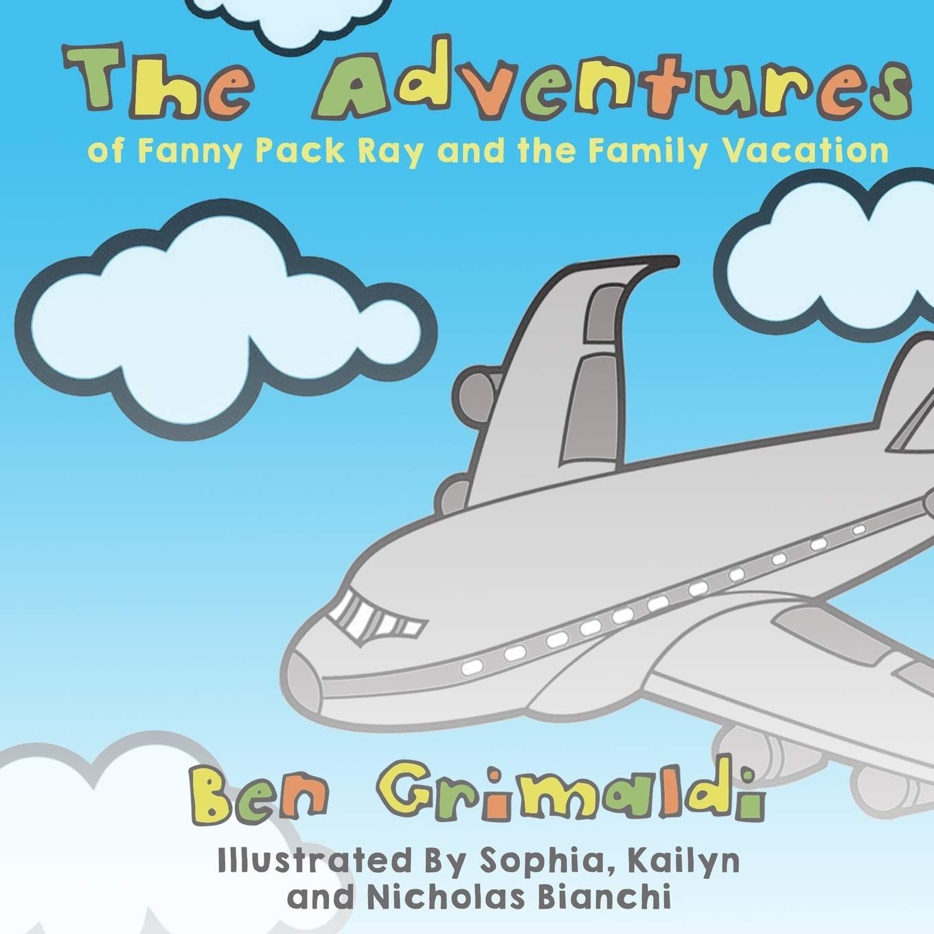 The Adventures of Fanny Pack Ray and the Family Vacation Idioma Inglés: Amazon.es: Grimaldi, Ben, Bianchi, Kailyn, Bianchi, Nicholas, Bianchi, Sophia: Libros en idiomas extranjeros