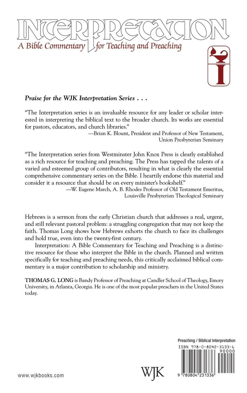 Hebrews: Interpretation: A Bible Commentary For Teaching And Preaching:  Thomas G. Long: 9780804231336: Amazon.com: Books