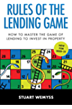 Rules of the Lending Game: How to master the game of lending to invest in property