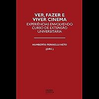 Ver, fazer e viver cinema: Experiências envolvendo curso de extensão universitária