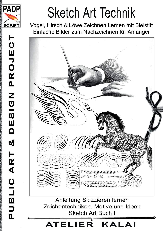 Padp Script 11 Sketch Art Technik Vogel Hirsch Und Lowe