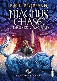 A Espada do Verão: (Série Magnus Chase e os deuses de Asgard): 1