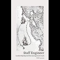 Staff Engineer: Leadership beyond the management track (English Edition)
