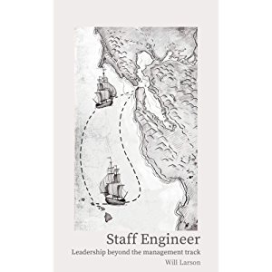 Staff Engineer: Leadership beyond the management track