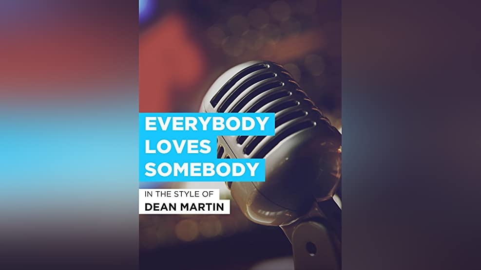 "Everybody Loves Somebody im Stil von ""Dean Martin"""
